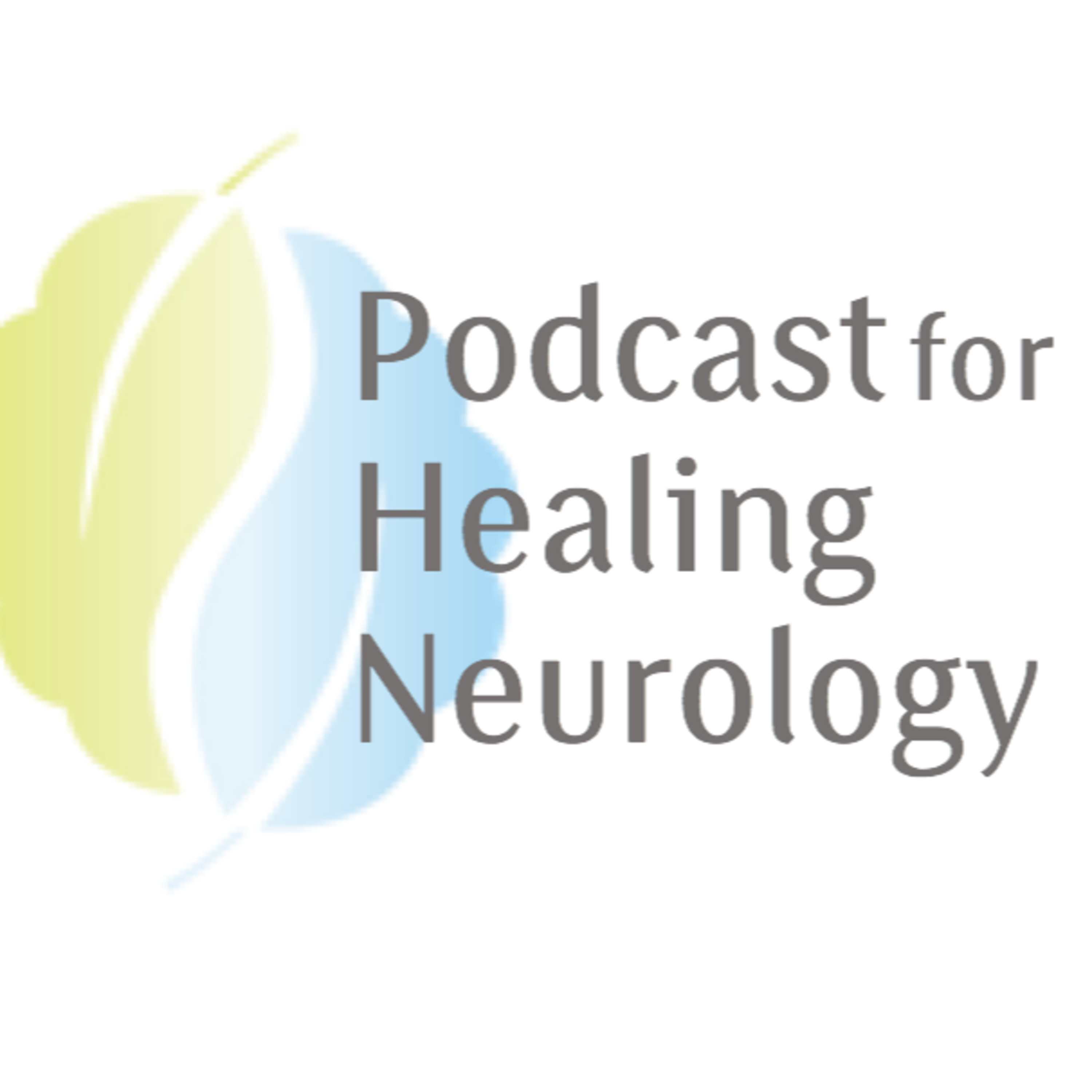Coming Soon: Podcast for Healing Neurology