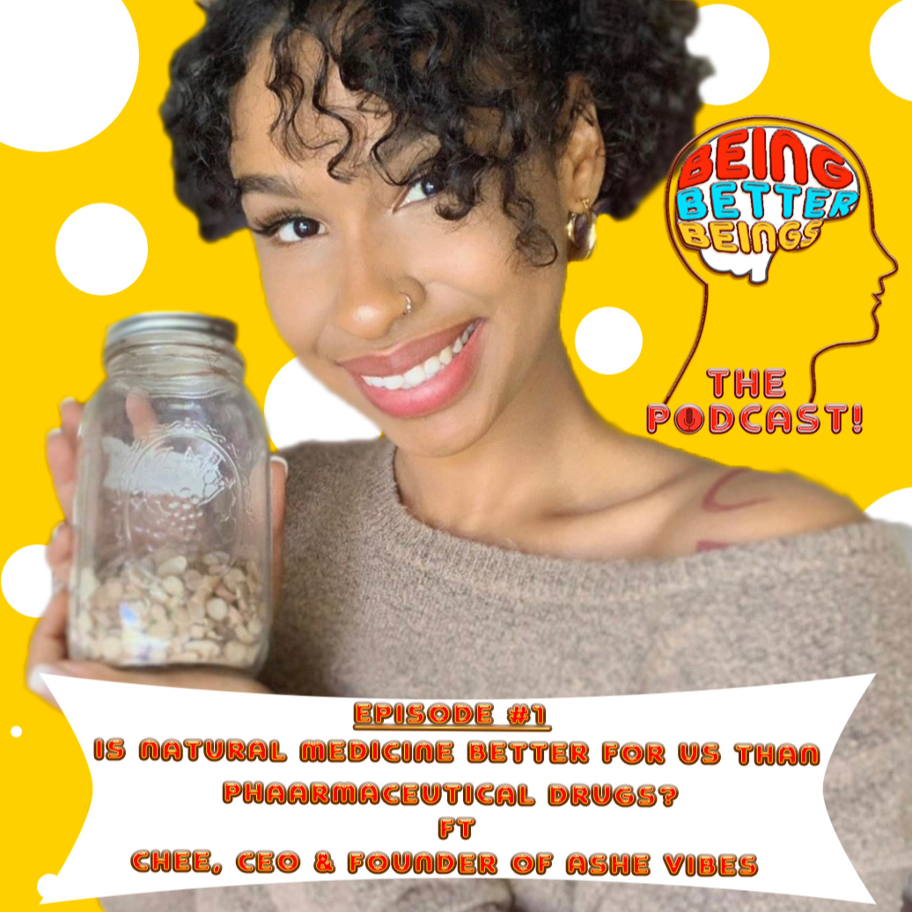 [EP.1 ft Chee, CEO of Ashe Vibes??] ?Is natural medicine better for us than pharmaceutical drugs??
