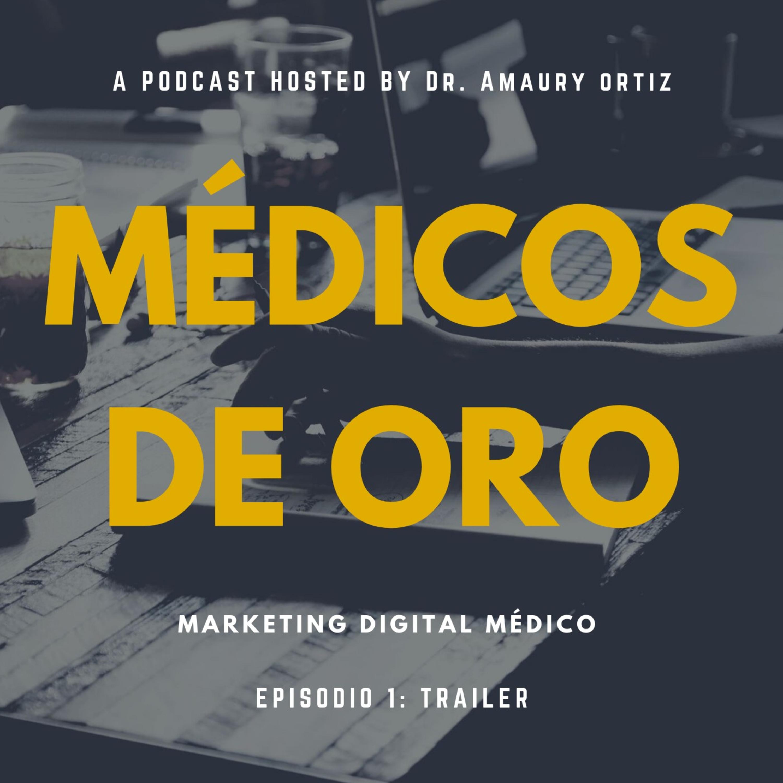 Marketing para Médicos De Oro por Dr. Amaury Ortiz ARS* EP. 1 : Trailer.