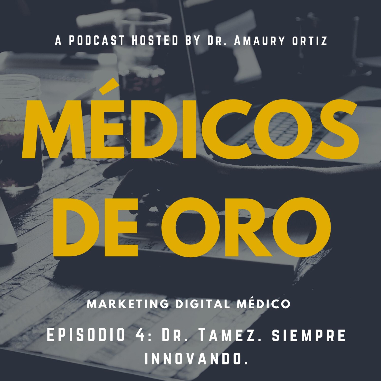 Episodio 4 : Dr. Tamez. Siempre Innovando. ...