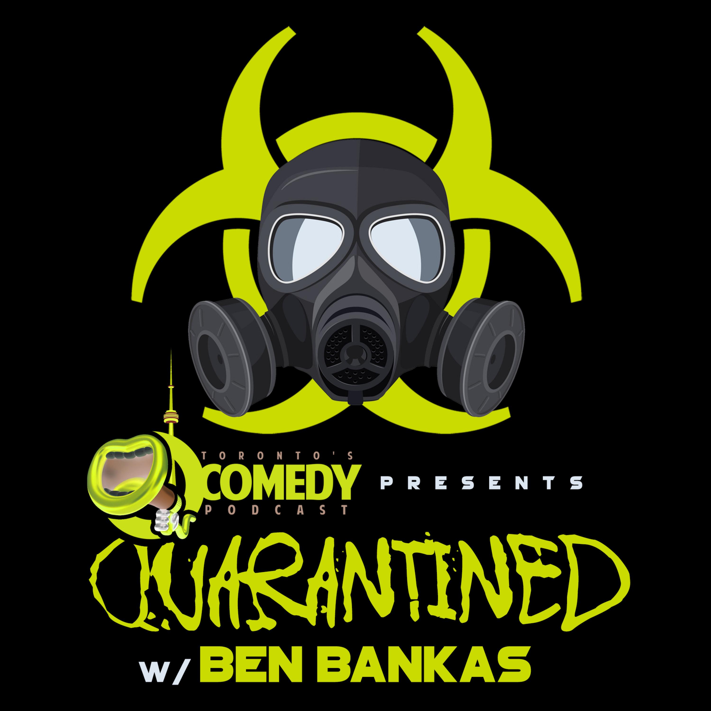 #31 Toronto Comedy Podcast Presents - Quarantined #9