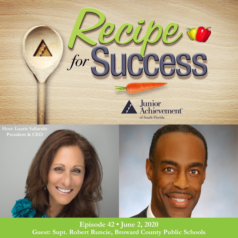 Recipe for Success with Guest Supt. Robert Runcie, Broward County Public Schools
