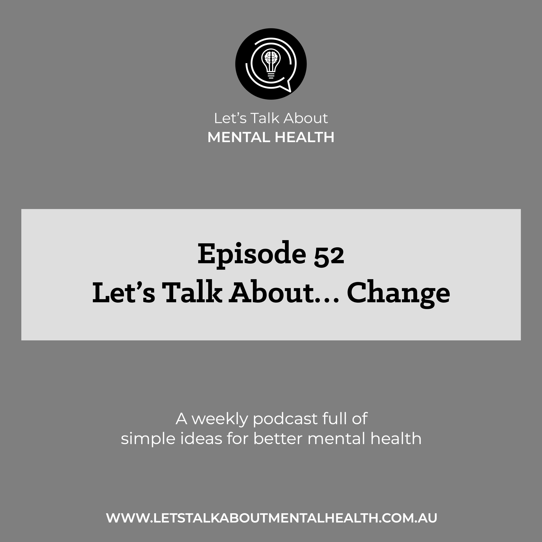 Let's Talk About Mental Health - Let's Talk About... Change