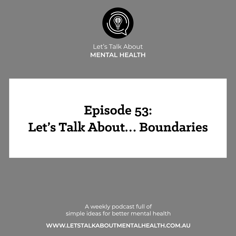 Let's Talk About Mental Health - Let's Talk About... Boundaries