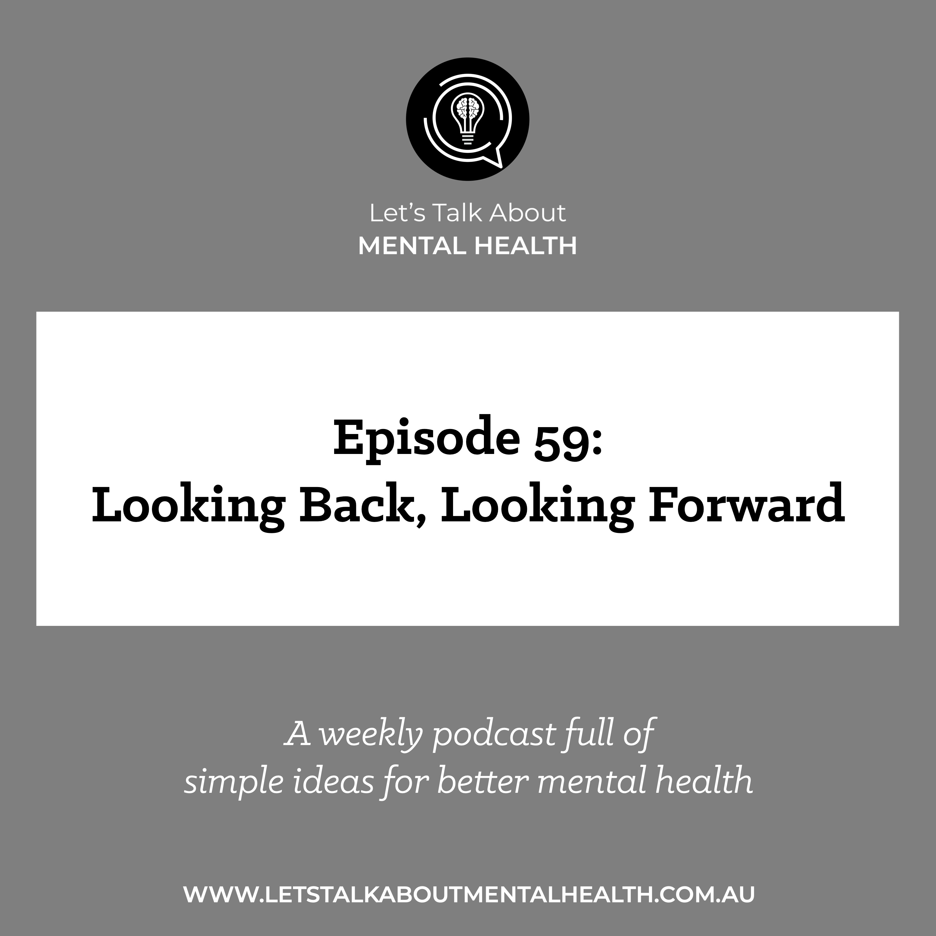 Let's Talk About Mental Health - Looking Back, Looking Forward