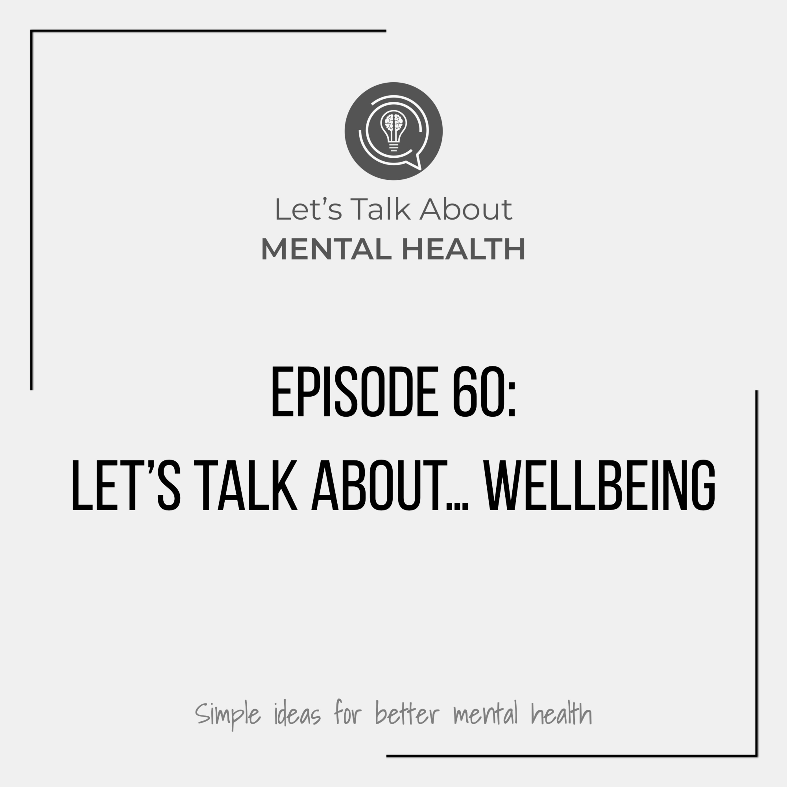 Let's Talk About Mental Health - Let's Talk About... Wellbeing