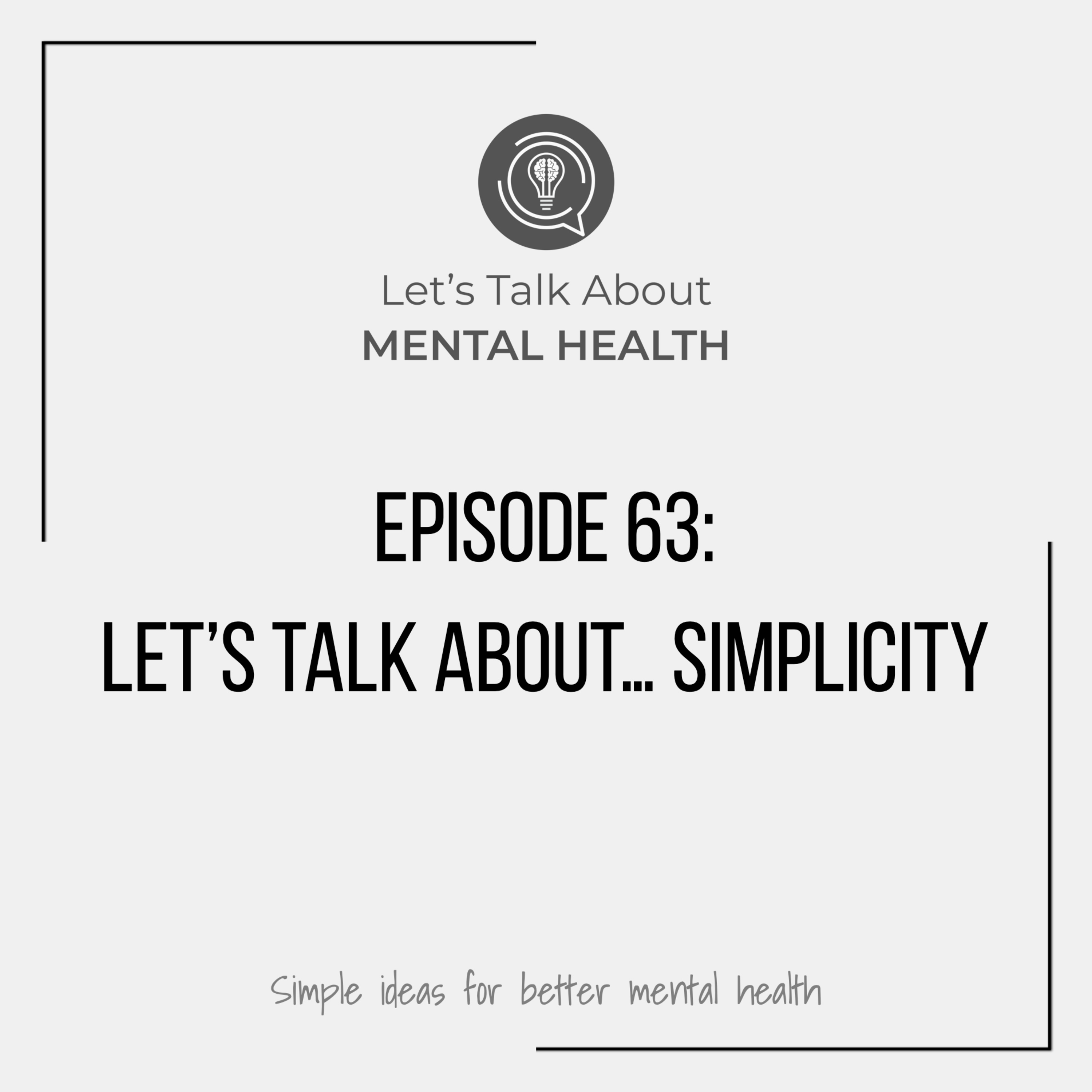 Let's Talk About Mental Health - Let's Talk About... Simplicity