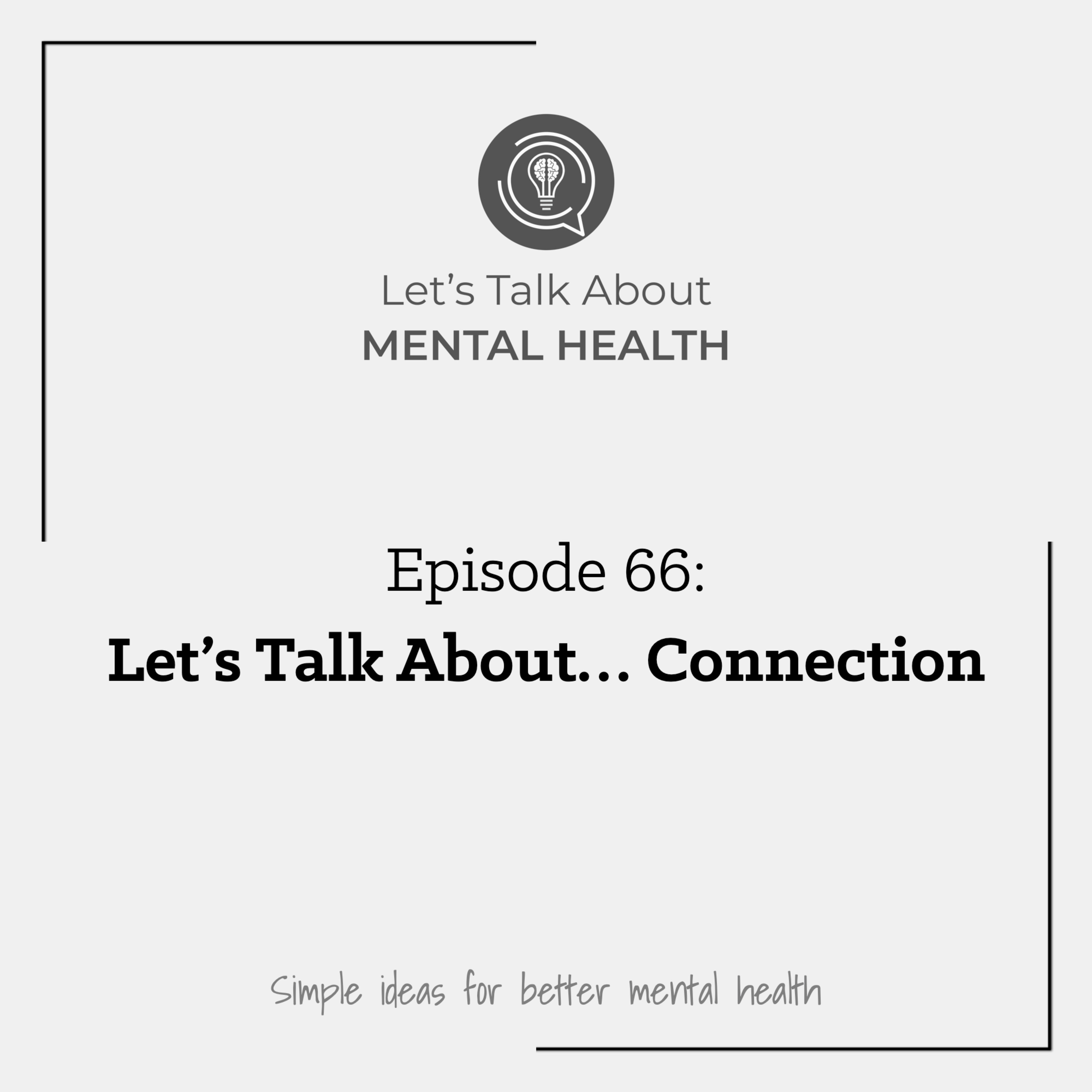 Let's Talk About Mental Health - Let's Talk About... Connection