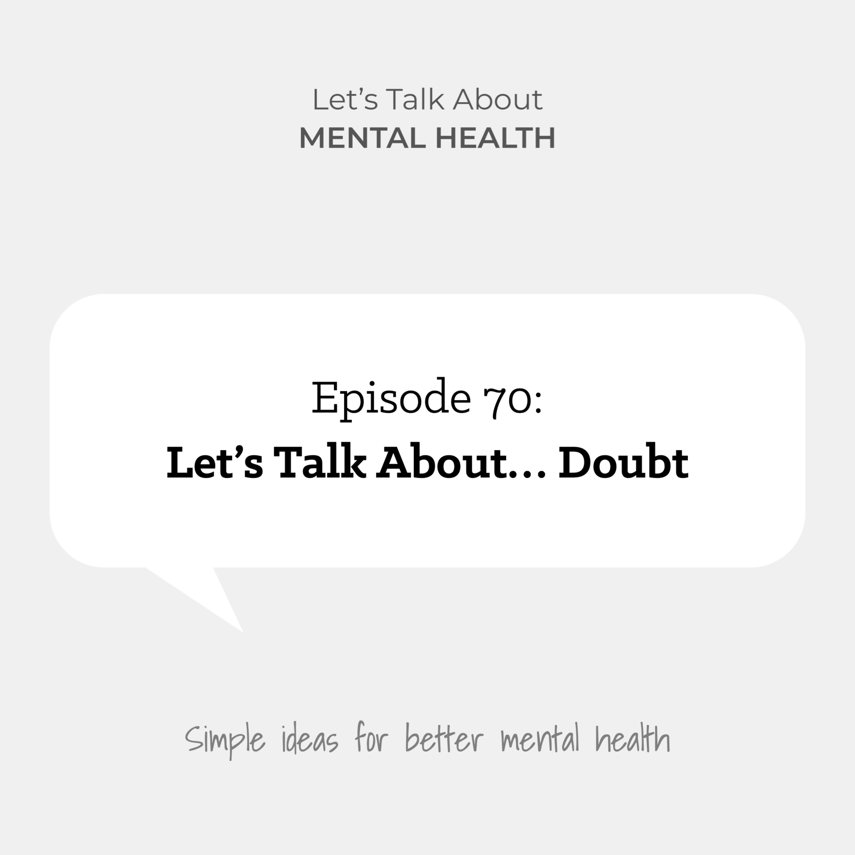 Let's Talk About... Doubt