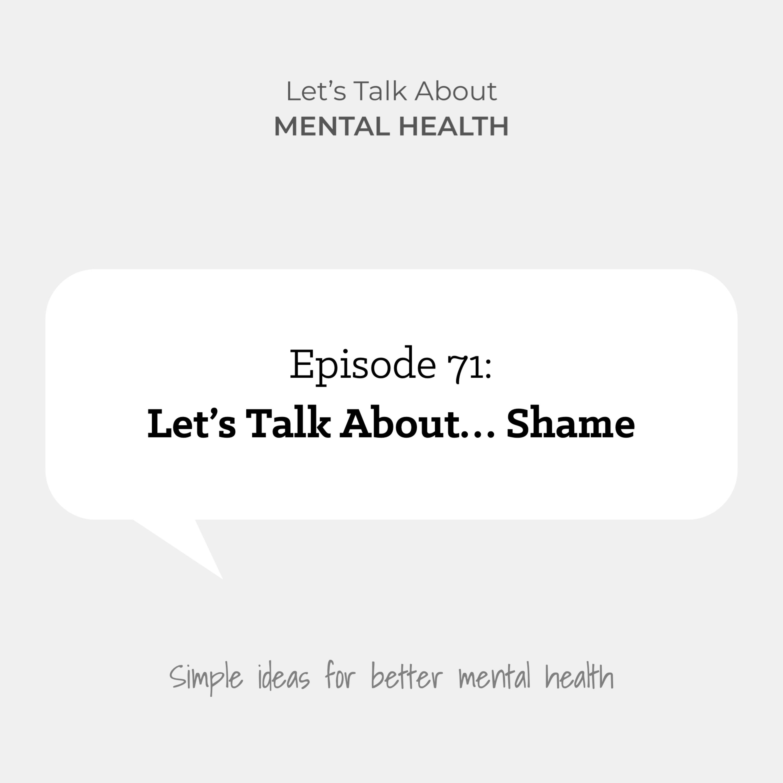 Let's Talk About... Shame