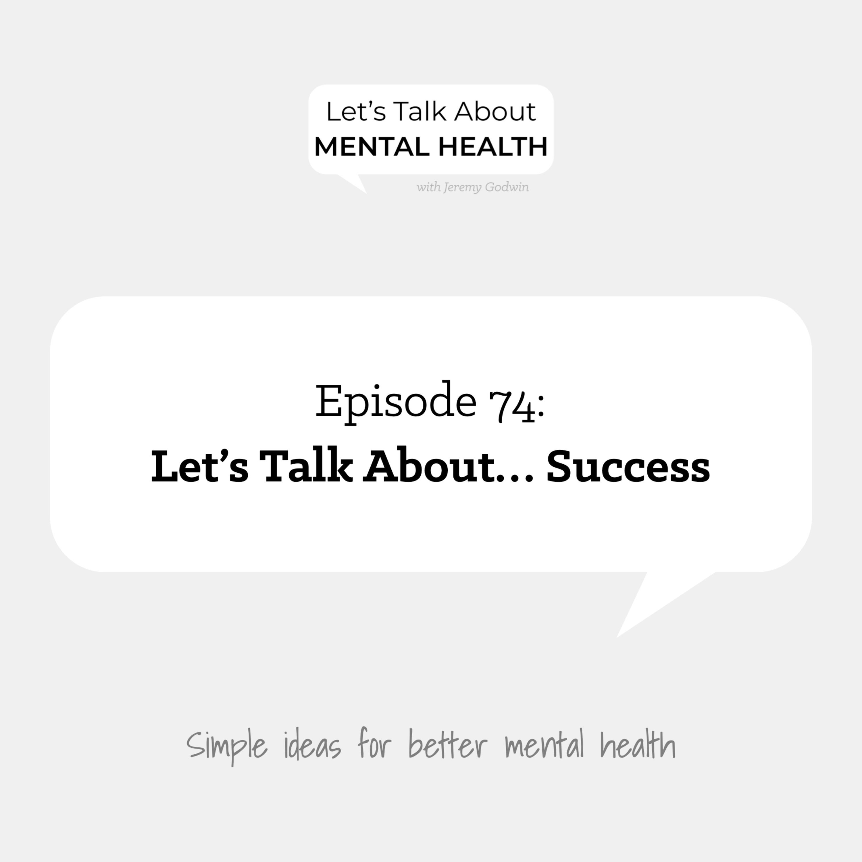 Let's Talk About... Success