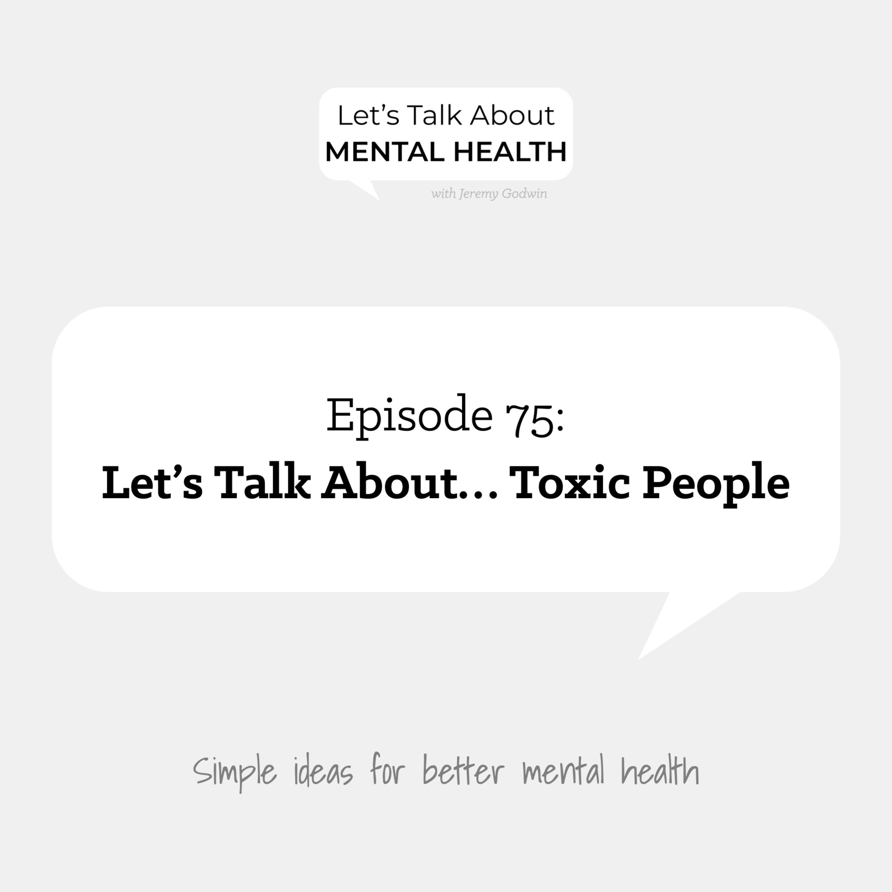 Let's Talk About... Toxic People