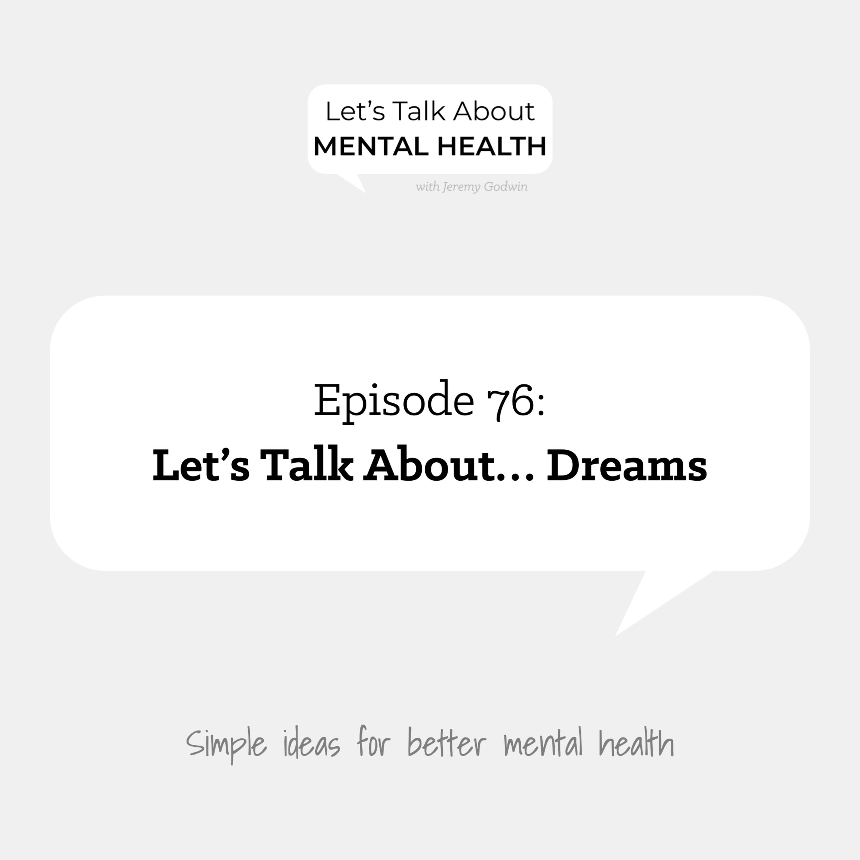 Let's Talk About... Dreams