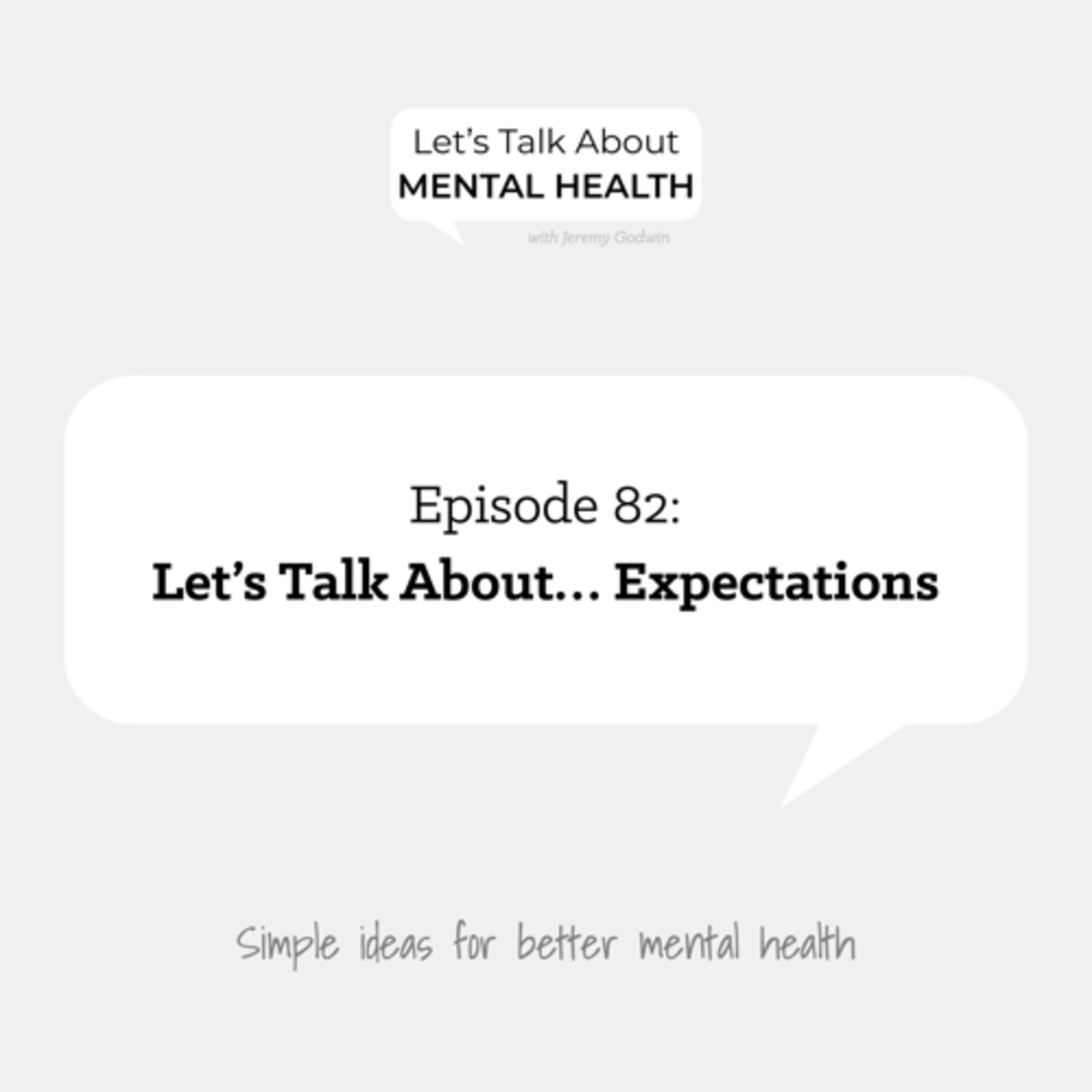 Let's Talk About Mental Health - Let's Talk About… Expectations