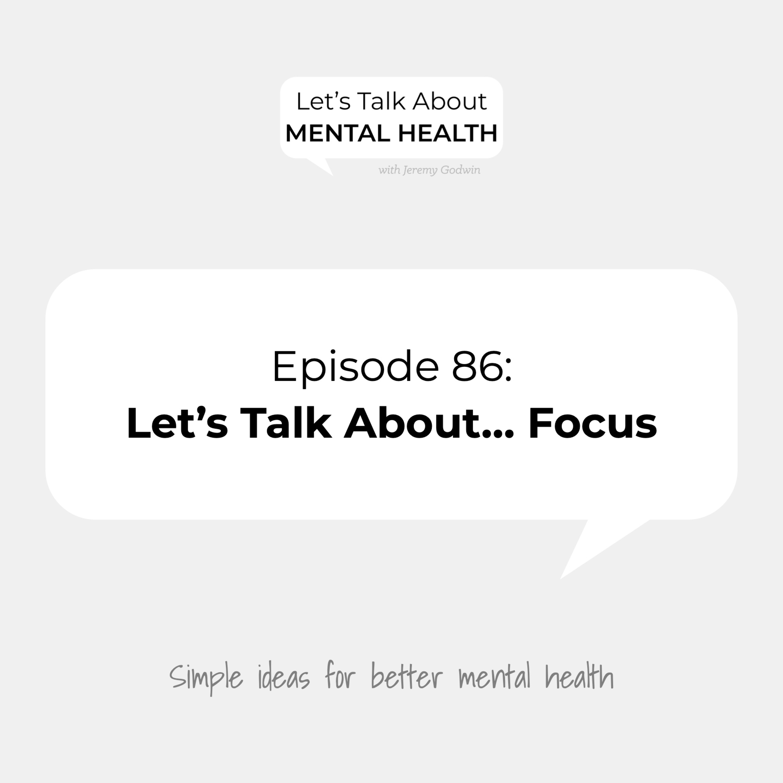 Let's Talk About Mental Health - Let's Talk About... Focus