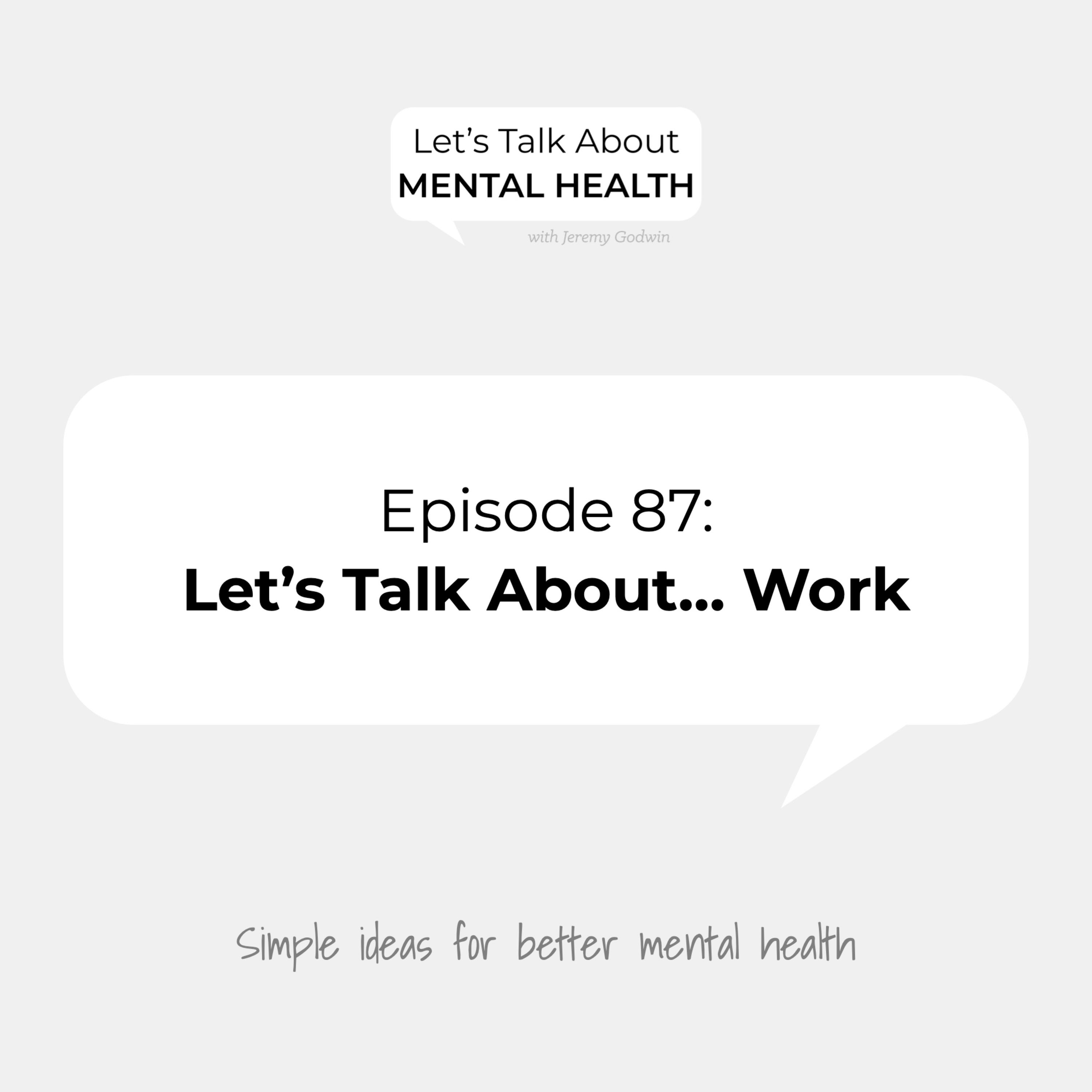 Let's Talk About Mental Health - Let's Talk About... Work