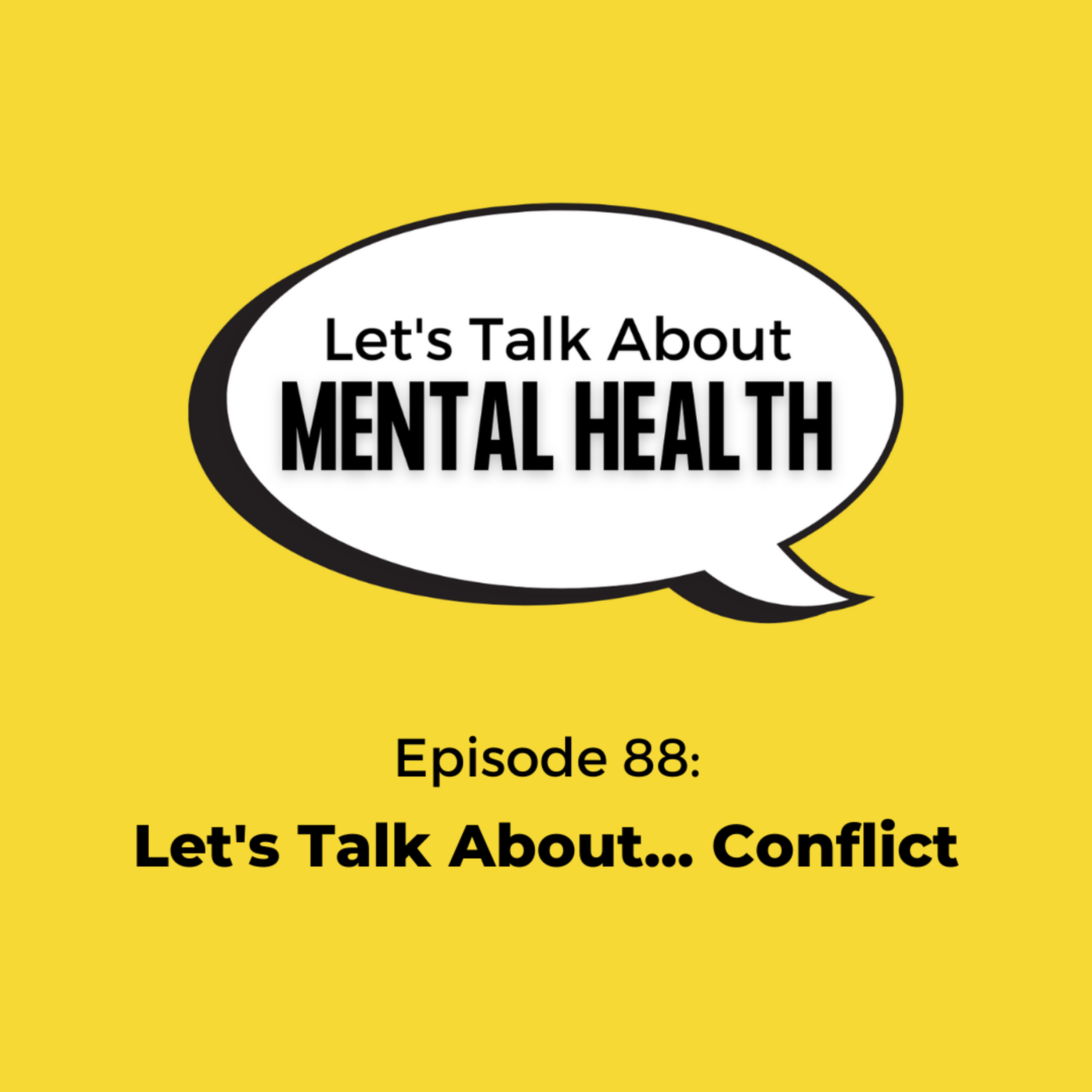 Let's Talk About Mental Health - Let's Talk About... Conflict
