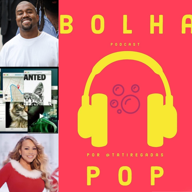 #10: Don't fuck with cats, Kanye West na Paulista, Mariah Carey no topo e mais!