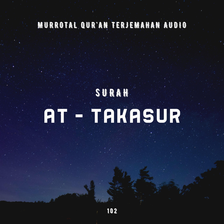 102. Surah At - Takatsur