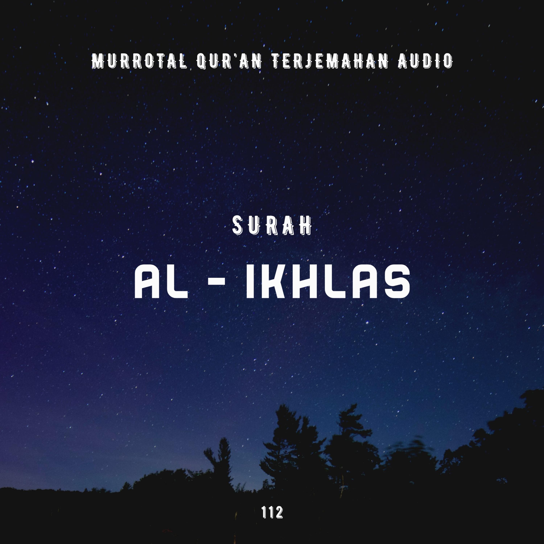 112. Surah Al - Ikhlas
