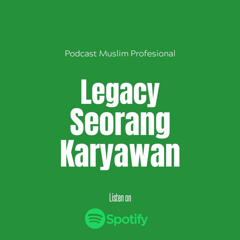 Legacy Seorang Karyawan