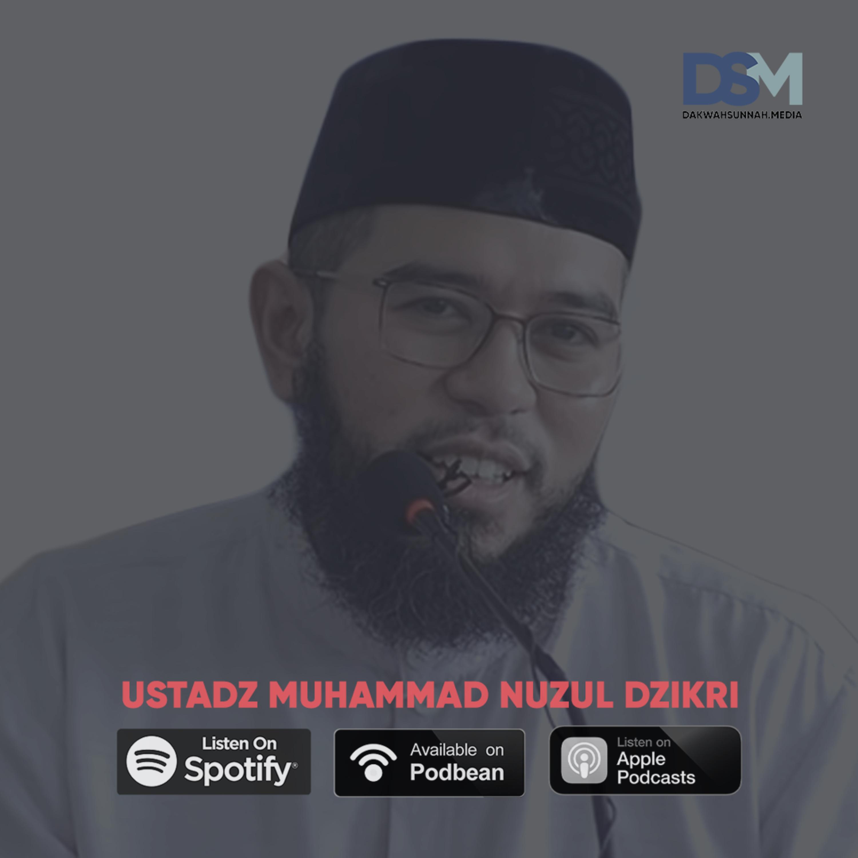Sudahkah Kita Mengenal Dunia | Ustadz Muhammad Nuzul Dzikri