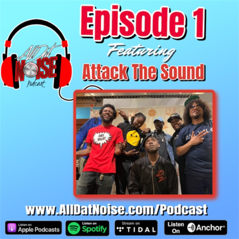 Attack The Sound Interview, Episode 1
