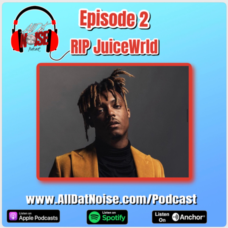 RIP Juicewrld, Episode 2