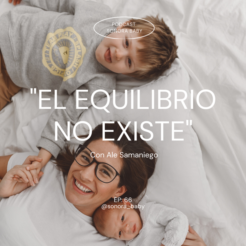 """""""El equilibrio no existe"""" y más reflexiones para madres, con Ale Samaniego"""