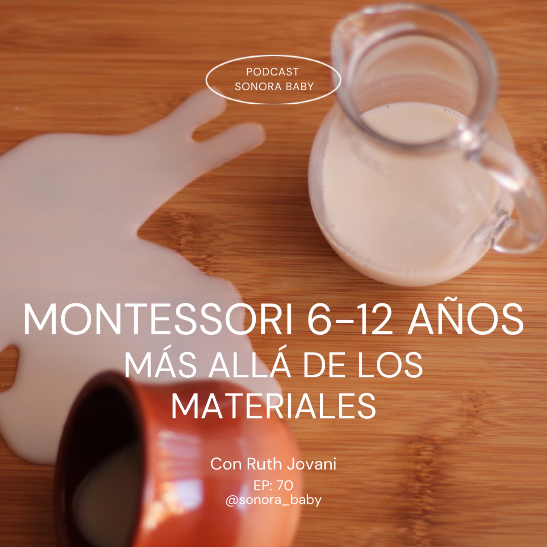 Montessori 6-12 años: más allá de los materiales. Con Ruth Jovani