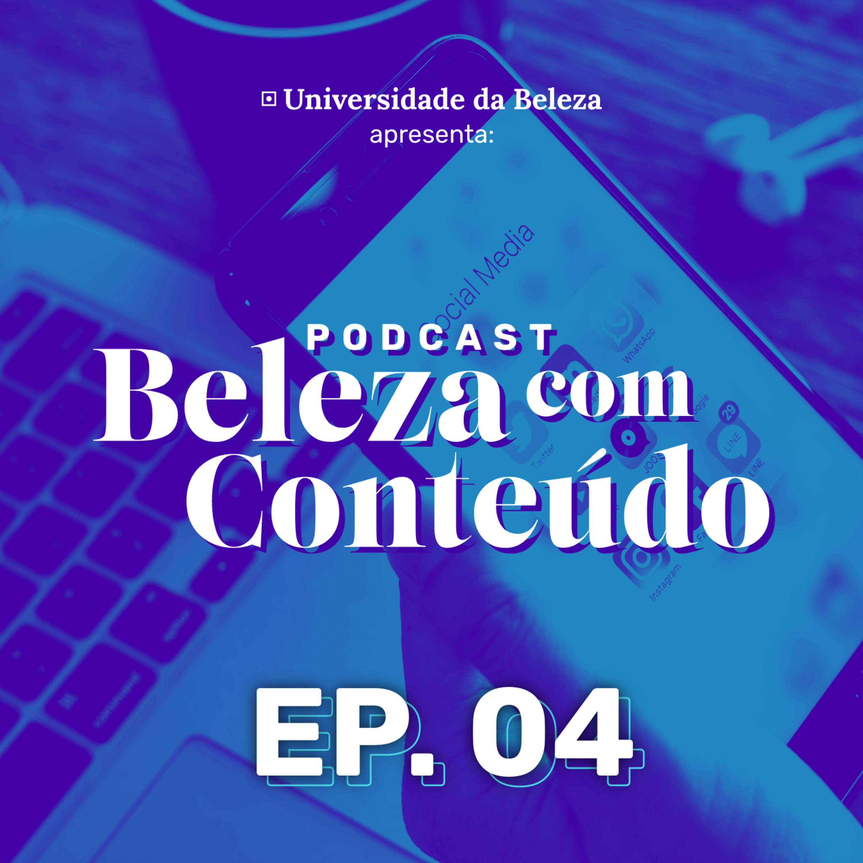 EP#04 - Marketing e Vendas para negócios de beleza