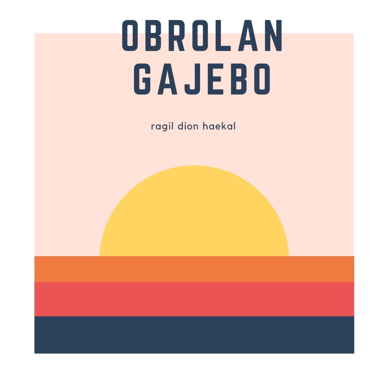 obrolan Gajebo #Ep.2