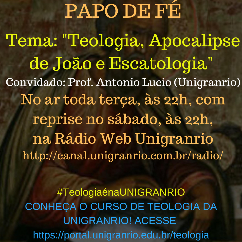 PAPO DE FÉ - TEOLOGIA, APOCALIPSE DE JOÃO E ESCATOLOGIA (EPISÓDIO 7)