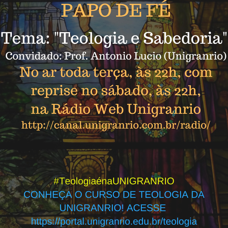 PAPO DE FÉ - TEOLOGIA E SABEDORIA (EPISÓDIO 15)