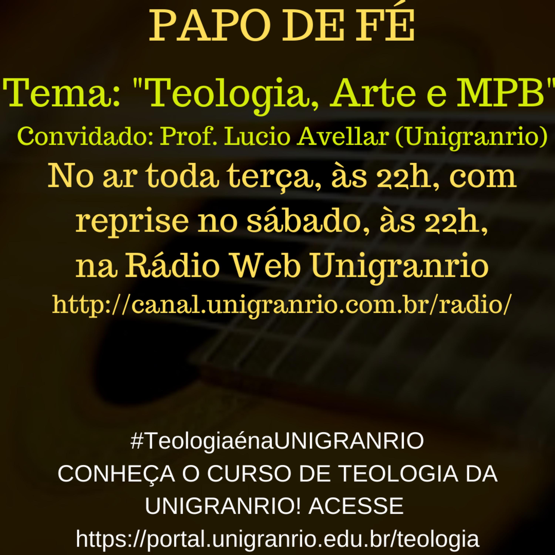 PAPO DE FÉ - TEOLOGIA, ARTE E MPB (EPISÓDIO 19)