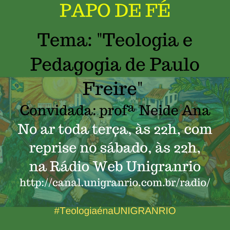 TEOLOGIA E PEDAGOGIA DE PAULO FREIRE (EPISÓDIO 21)