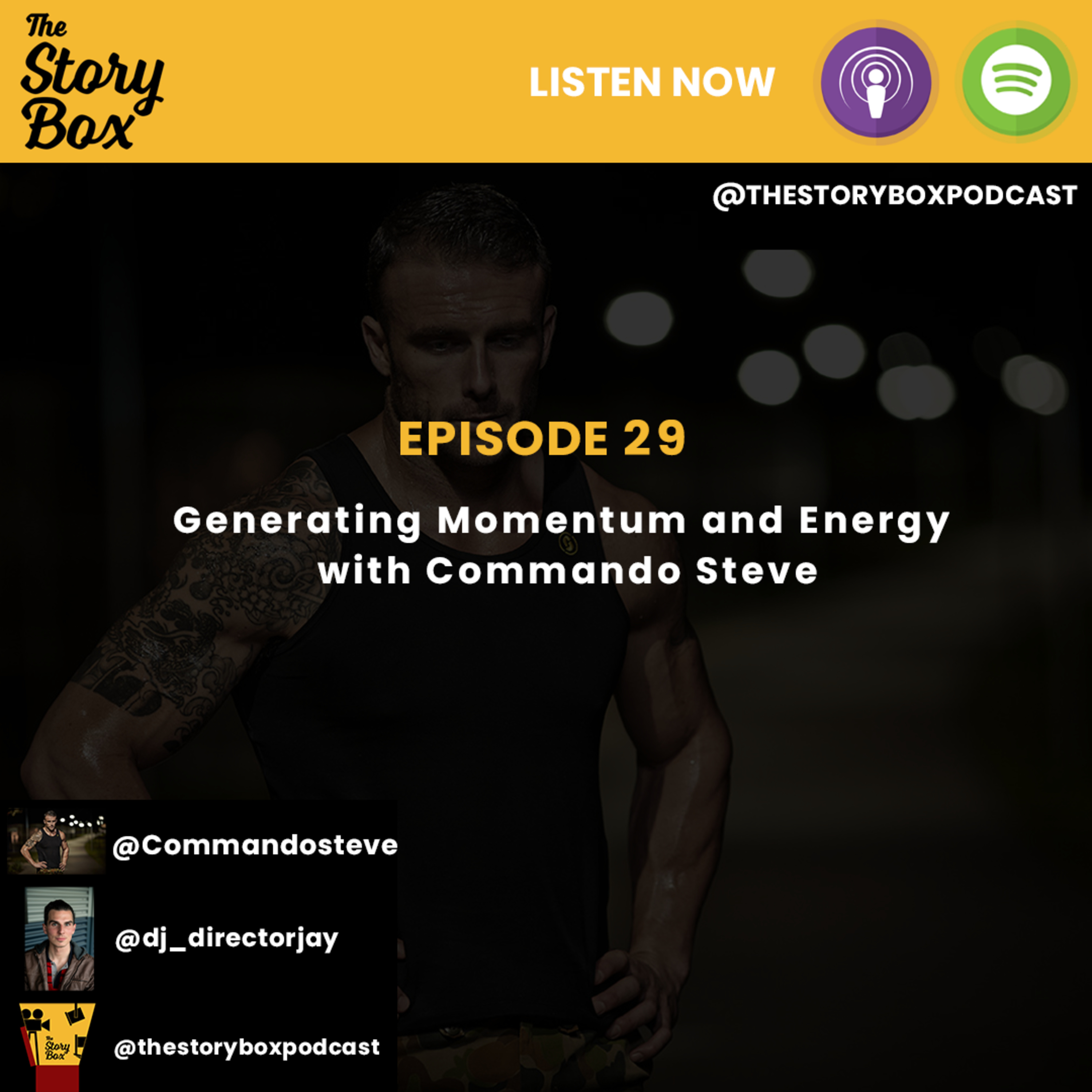 Episode 29 - Generating Momentum and Energy building with Commando Steve