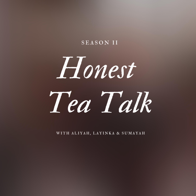 Let's Be Real // Honest Tea Talk |...