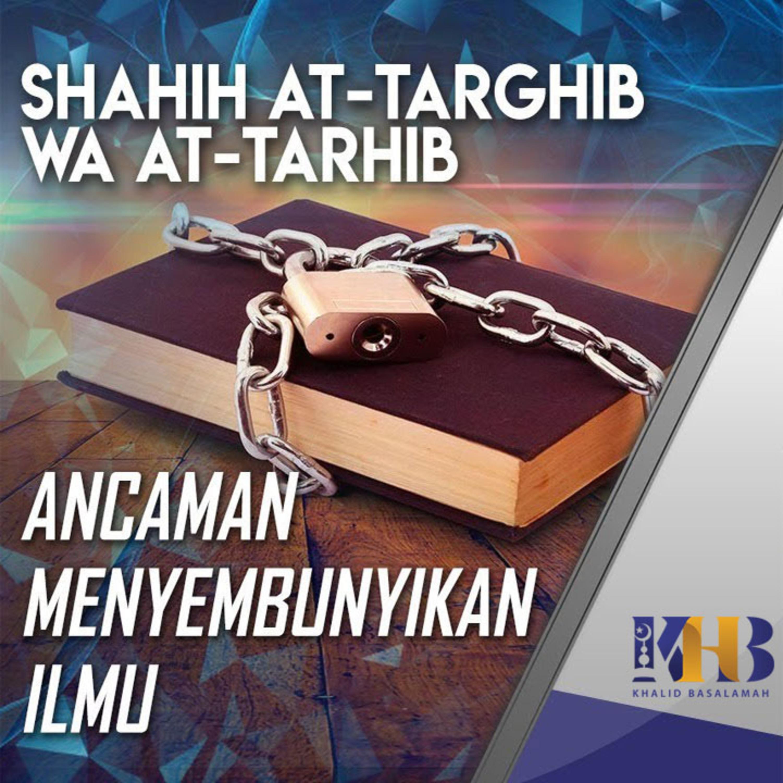 Shahih At-Targhib wa At-Tarhib - Ancaman Menyembunyikan Ilmu