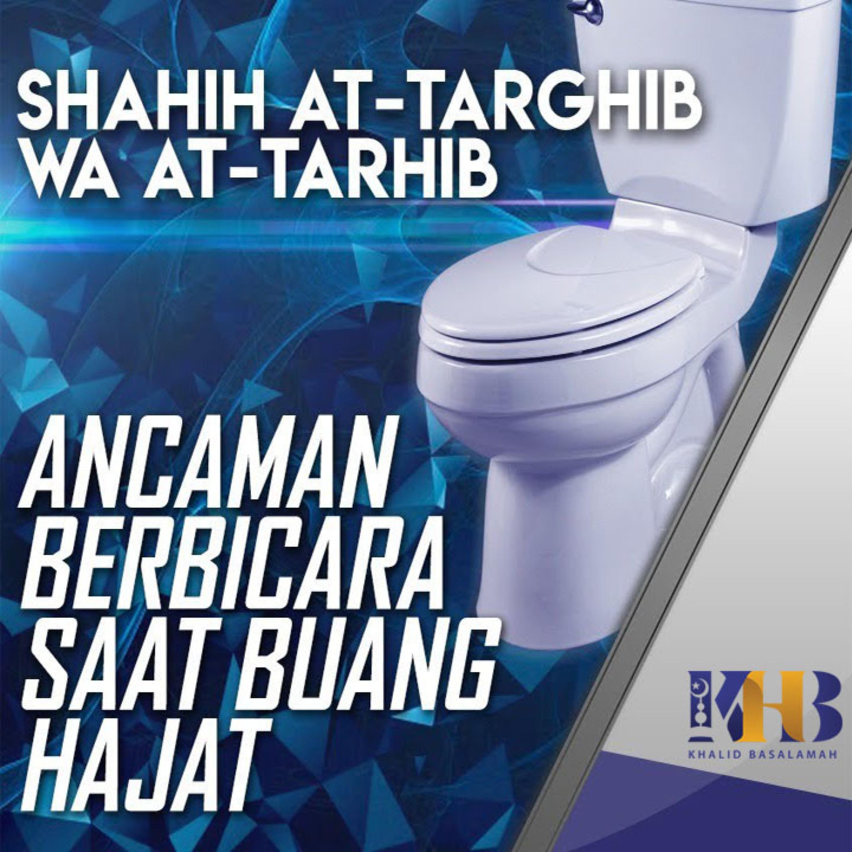 Shahih At-Targhib wa At-Tarhib - Ancaman Berbicara saat Buang Hajat