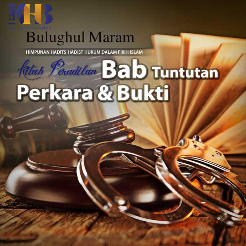 Bulughul Maram - Kitab Peradilan, Bab Tuntutan Perkara dan Bukti, Hadits Ke-1437-1447
