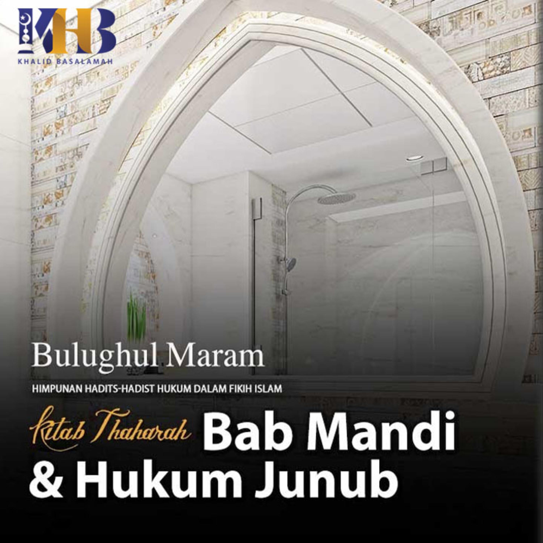 Bulughul Maram - Kitab Thaharah, Bab Mandi dan Hukum Junub, Hadits Ke-94-107