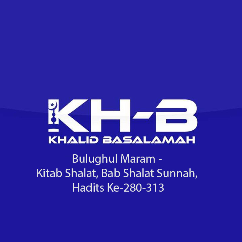 Bulughul Maram - Kitab Shalat, Bab Shalat Sunnah, Hadits Ke-280-313