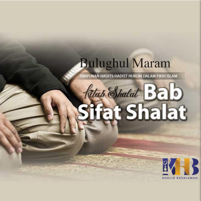 Bulughul Maram - Kitab Shalat, Bab Sifat Shalat, Hadits Ke-210-222