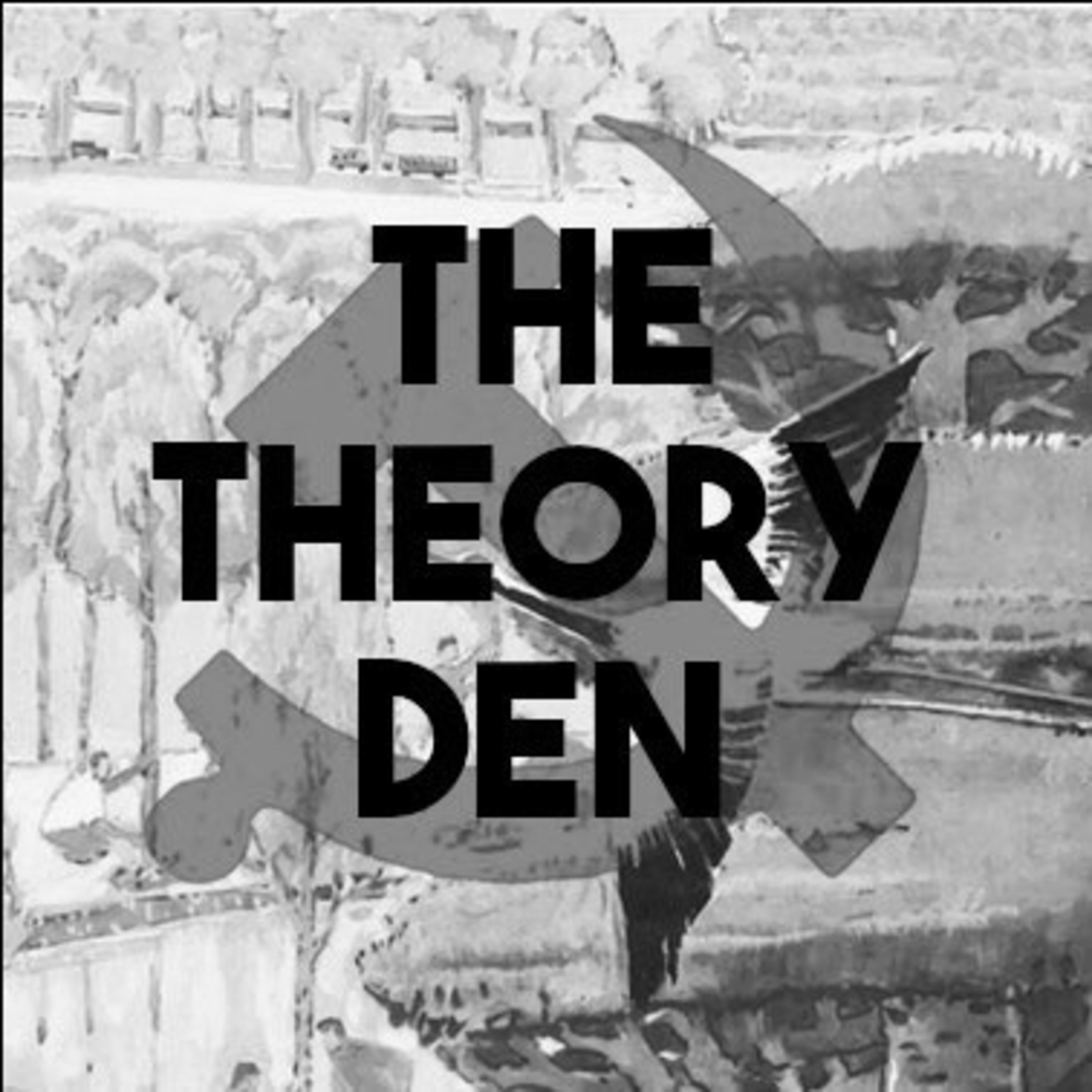 Episode 1: Intro to the Theory Den