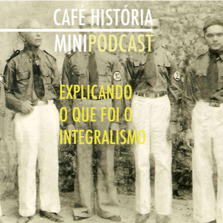 002 - O que foi o Integralismo?