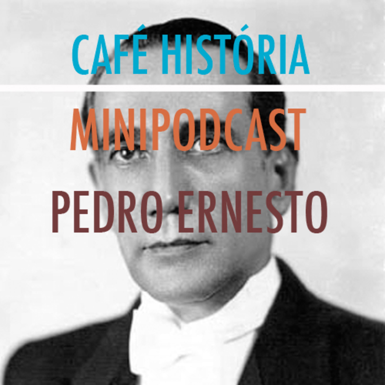 005 - Quem foi Pedro Ernesto?