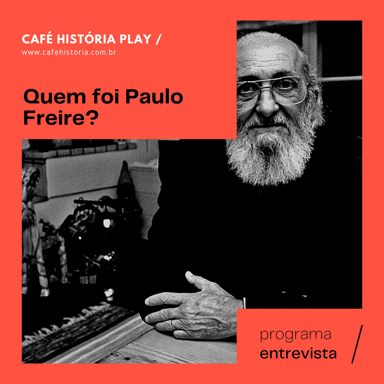 006 - Quem foi Paulo Freire?