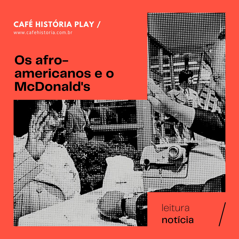 008 - Os afro-americanos e o McDonald's