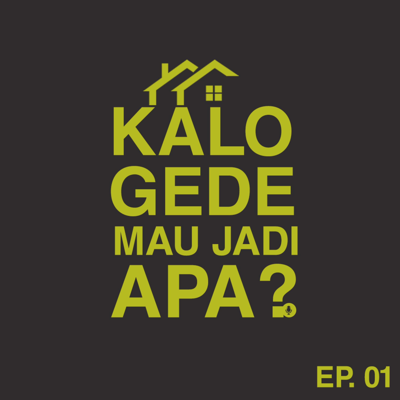 KALO GEDE MAU JADI APA? -EP01